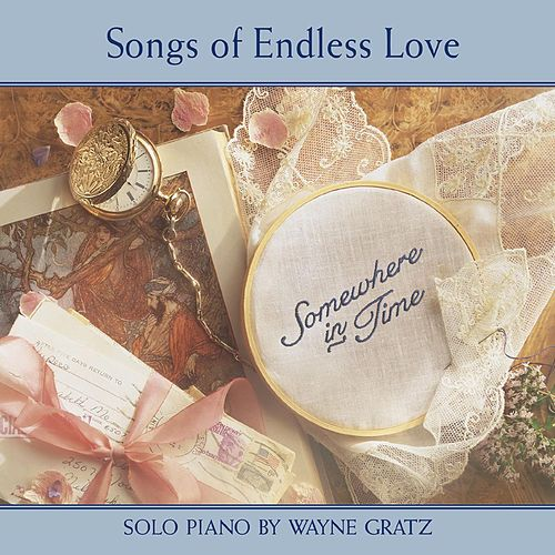 Songs Of Endless Love by Wayne Gratz