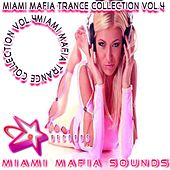 Miami Mafia Trance Collection, Vol. 4 by Various Artists