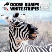 White Stripes by Goosebumps