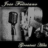 Jose Feliciano: Greatest Hits by Jose Feliciano
