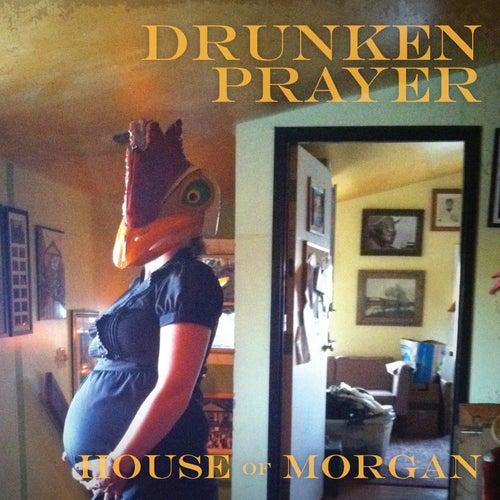 House of Morgan by Drunken Prayer