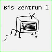 Bis Zentrum 1 by Various Artists