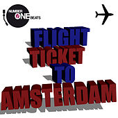 Flight Ticket to Amsterdam by Various Artists