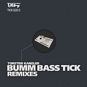 BUMM BASS TICK Remixes (Part 05) by Torsten Kanzler