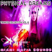 Physical Dreams Trance Collection, Vol. 6 by Physical Dreams