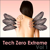Tech Zero Extreme, Vol. 1 by Various Artists