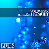 Blue Light At Night, Vol. Six - First Class Deep House Blends von Various Artists