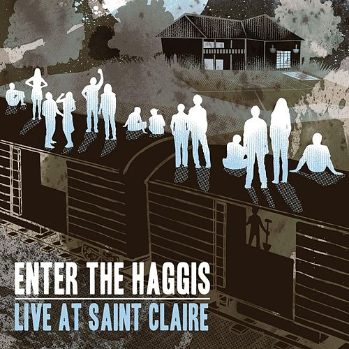 Live At Saint Claire by Enter The Haggis