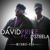 Without You (feat. J-Steela) by David Price