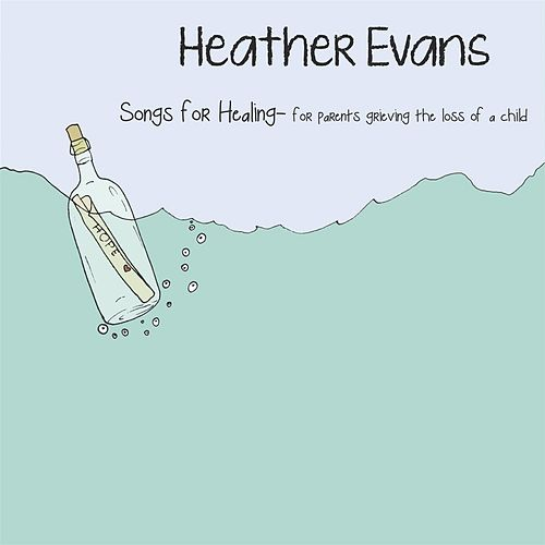 Songs for Healing by Heather Evans