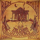 The Cabin Sessions by Ben Smith