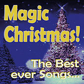 Magic Christmas! The Best Ever Songs... by Various Artists