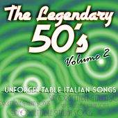 The legendary 50's, Vol. 2 (Unforgettable italian songs) by Various Artists