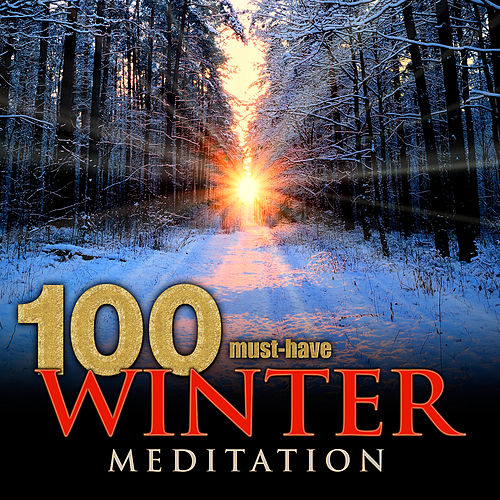 100 Must-Have Winter Meditation by Various Artists