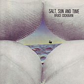 Salt, Sun And Time by Bruce Cockburn