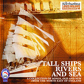 The Tall Ships River and Sea by Various Artists