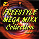 Freestyle Mega Mixx Collection, Vol. 7 by Various Artists