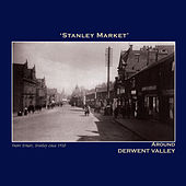 Stanley Market' Around Derwent Valley - The Northumbria Anthology by Various Artists