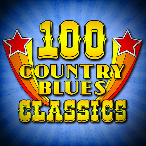 100 Country Blues Classics by Various Artists