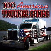 100 American Trucker Songs by Various Artists