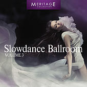 Meritage Dance: Ballroom Slowdance, Vol. 3 by Various Artists