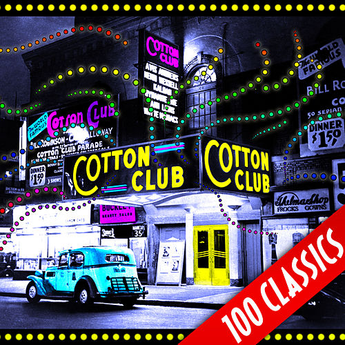 Cotton Club - 100 Classics by Various Artists