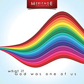 Meritage Classics: What If God Was One Of Us by Various Artists