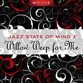 Meritage Jazz: Willow Weep For Me, Vol. 3 by Various Artists