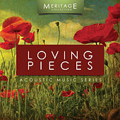 Meritage Acoustic: Loving Pieces by Various Artists