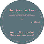 Feel Like Movin' (Remixes) von The Juan MacLean