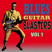 Blues Guitar Blasters, Vol. 1 by Various Artists