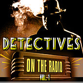 Detectives On the Radio Vol. 1 by Various Artists
