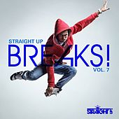 Straight Up Breaks! Vol. 7 by Various Artists