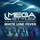 Whiteline Fever by Megastylez