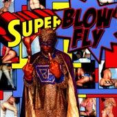 Blowfly Superblowfly by Blowfly
