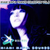 Miami Mafia Trance Collection, Vol. 2 by Various Artists