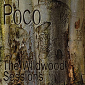 The Wildwood Sessions by Poco