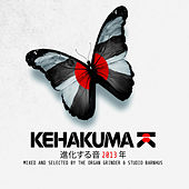 Kehakuma - Mixed and Selected by the Organ Grinder & Studio Barnhus by Various Artists