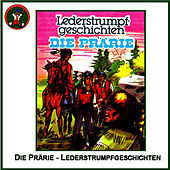 Die Prärie - Lederstrumpfgeschichten by Hörspiel