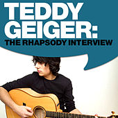 Teddy Geiger: The Rhapsody Interview by Teddy Geiger