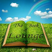 The Book of Lounge, Page 1 (Relaxing Chill Out and Lounge Essentials) by Various Artists