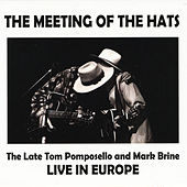 The Meeting of the Hats (Live) by Mark Brine