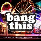 Bang This ! - Electro & Progressive Selection, Vol. 14 by Various Artists