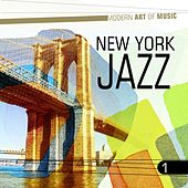 Modern Art of Music: New York Jazz, Vol. 1 by Various Artists
