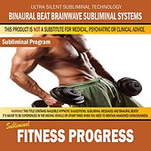 Fitness Progress by Binaural Beat Brainwave Subliminal Systems