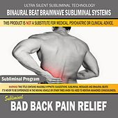 Bad Back Pain Relief by Binaural Beat Brainwave Subliminal Systems