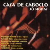 Casa de Caboclo - Só Modas by Various Artists