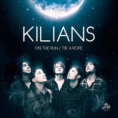 On the Run / Tie a Rope by Kilians