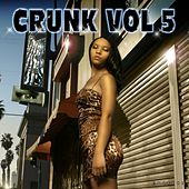 Crunk Volume 5 by Various Artists
