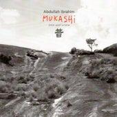 Mukashi von Abdullah Ibrahim